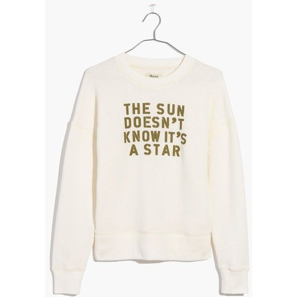 1673f6828aad MADEWELL The Sun Doesn't Know It's A Star Sweatshirt ($80) ❤ liked on  Polyvore featuring tops, hoodies, sweatshirts, cloud lining, white cotton  sweatshirt, ...