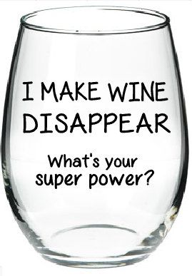 I Make Wine Disappear What S Your Superpower Funny Wine Glass