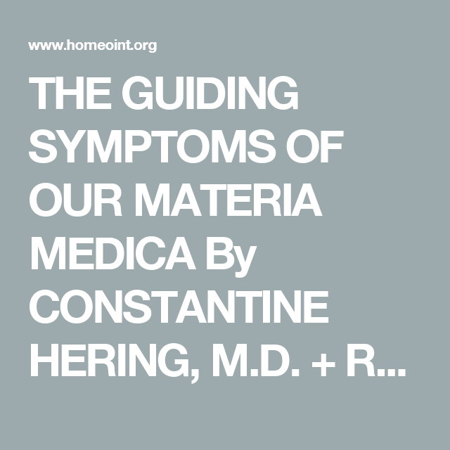 THE GUIDING SYMPTOMS OF OUR MATERIA MEDICA By CONSTANTINE HERING