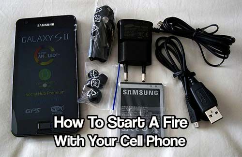 How To Start A Fire With Your Cell Phone. If SHTF chances are we will all have a cell phone with us, if not you, someone nearby.