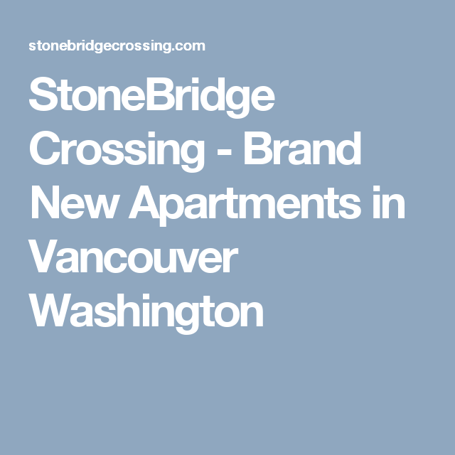 2 Bedroom Apartments Vancouver Wa: StoneBridge Crossing In Vancouver, WA. Brand New 1, 2, And