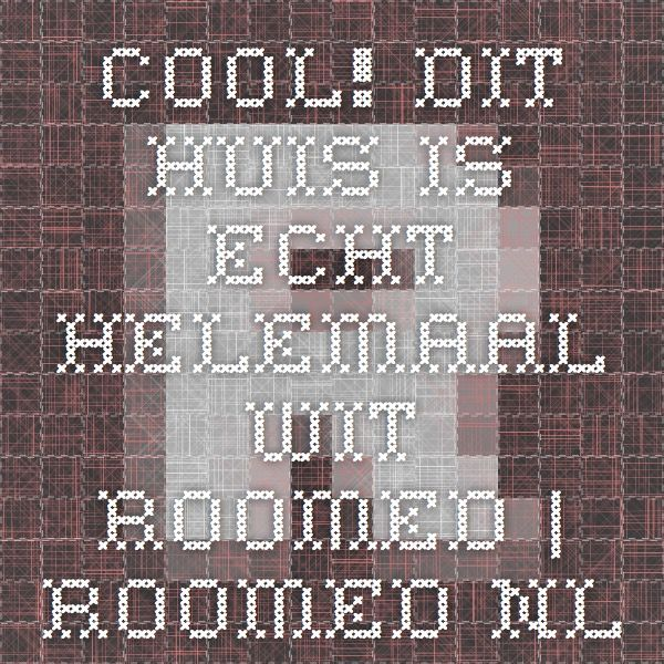 Cool! Dit huis is echt helemaal wit - Roomed | roomed.nl