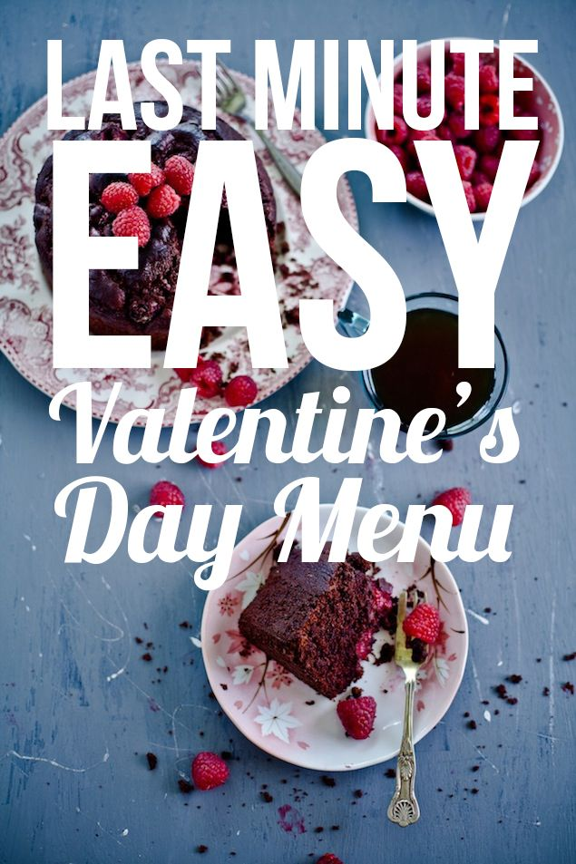 last minute easy home cooked valentines day menu - Easy Valentines Dinner