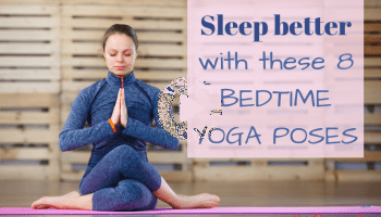 sleep better with these 8 bedtime yoga poses in 2020