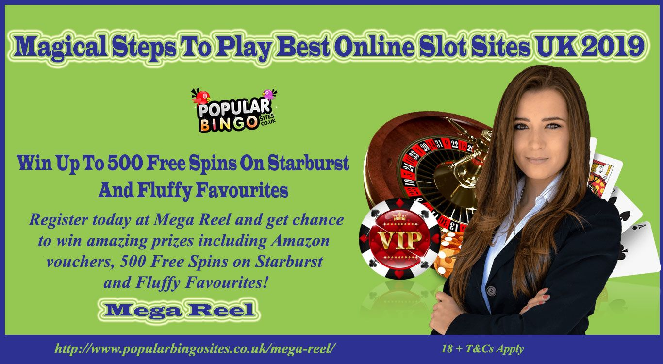 Magical Steps To Play Best Online Slot Sites UK 2019