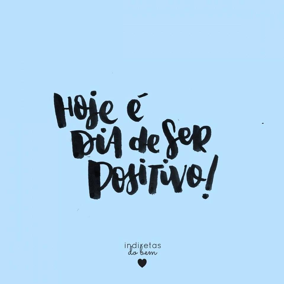 Dia de ser positivo