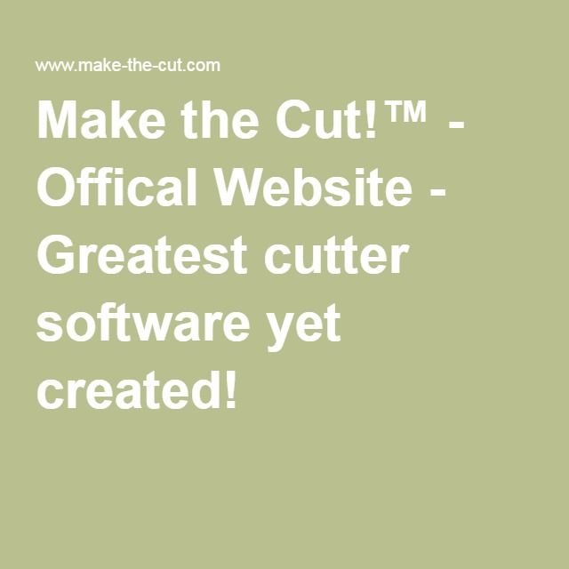 Make The Cut >> Make The Cut Offical Website Greatest Cutter Software Yet
