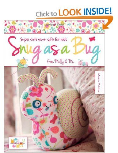 Snug as a Bug: Super cute sewn gifts for kids from Melly & Me ...