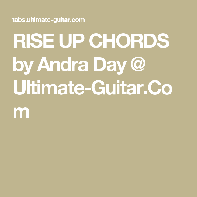 RISE UP CHORDS by Andra Day @ Ultimate-Guitar.Com | Music ...