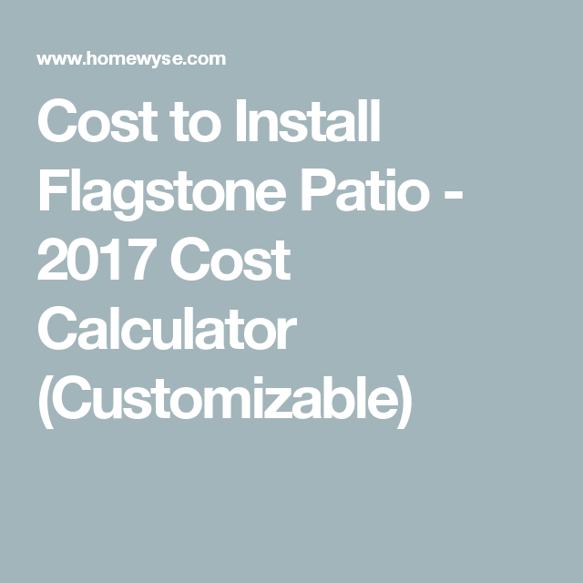 Cost To Install Flagstone Patio   2017 Cost Calculator (Customizable)