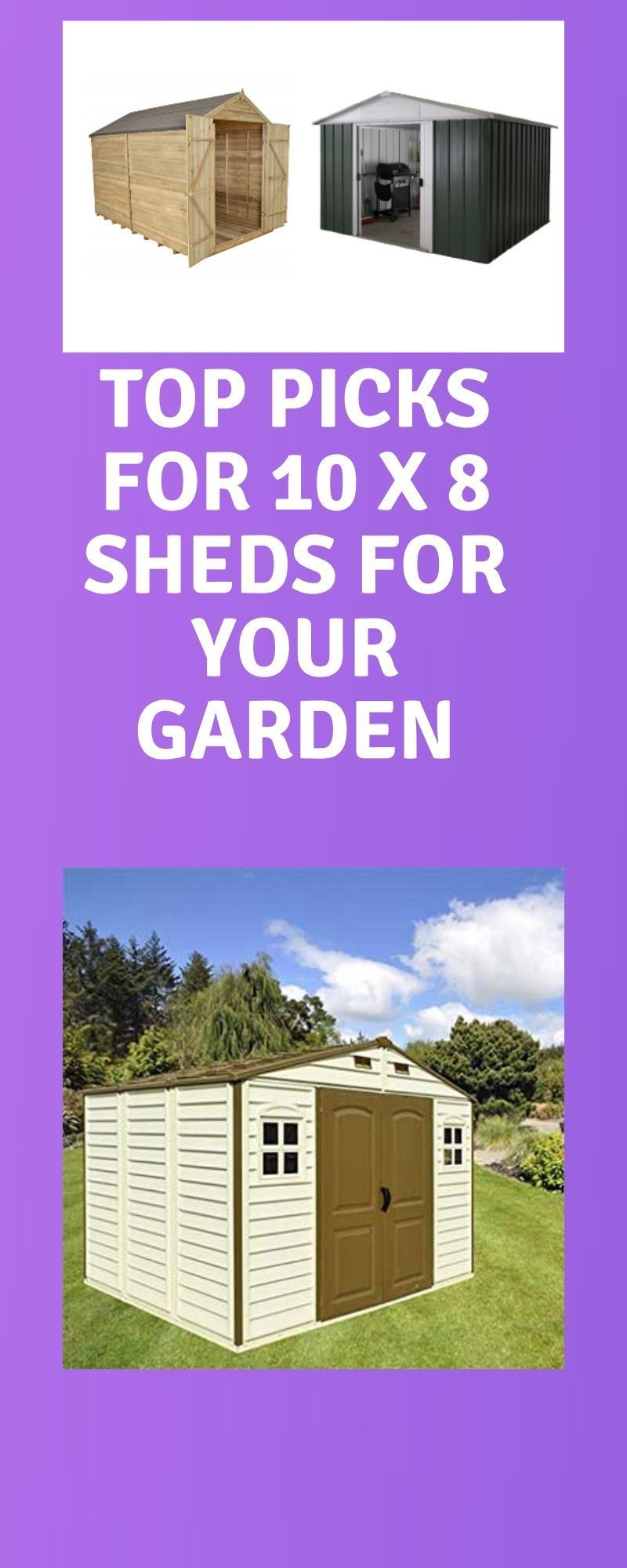 Top Picks For 10 X 8 Sheds For Your Garden In 2020 Shed Shed Design Plastic Sheds