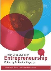 Irish Cases Studies In Entrepreneurship Dr Cecilia Hegarty Case Study Entrepreneurship This Book
