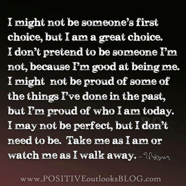 I Am Proud Of Who I Am Today Choices Quotes Wise Quotes Favorite Quotes