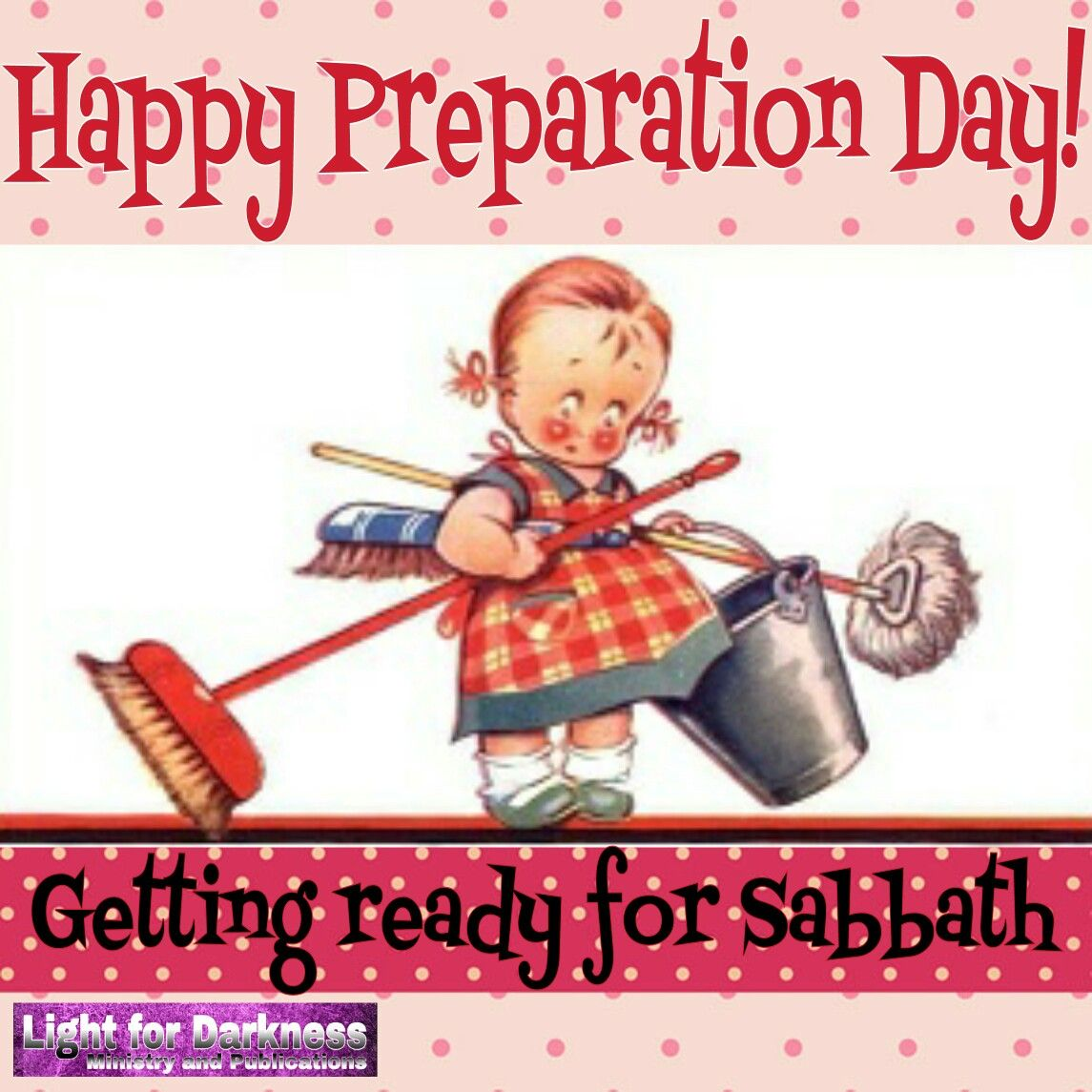 Happy Preparation Day Getting Ready For Shabbat Happy Sabbath Sabbath Day Holy Sabbath Rest