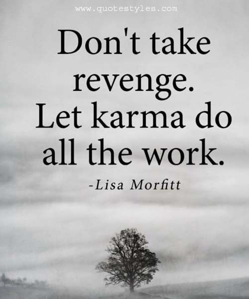 Karma And Revenge Quotes: Don't Take Revenge -Inspirational Quotes