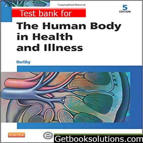 Test bank for the human body in health and illness 5th edition by test bank for the human body in health and illness edition by barbara herlihy solutions manual and test bank for textbooks fandeluxe Gallery