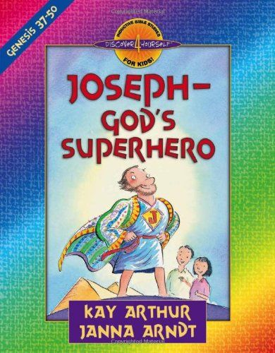 Joseph--God's Superhero: Genesis 37-50 (Discover 4 Yourself Inductive Bible Studies for Kids)