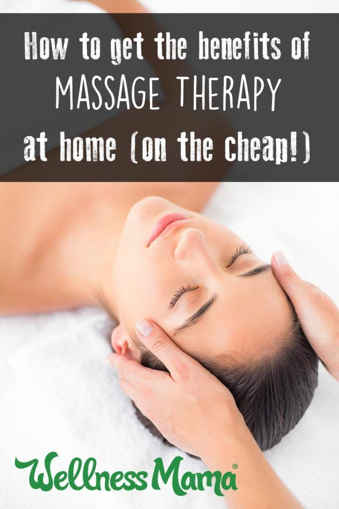6 Ways to Get the Benefits of Massage Therapy (at Home ...