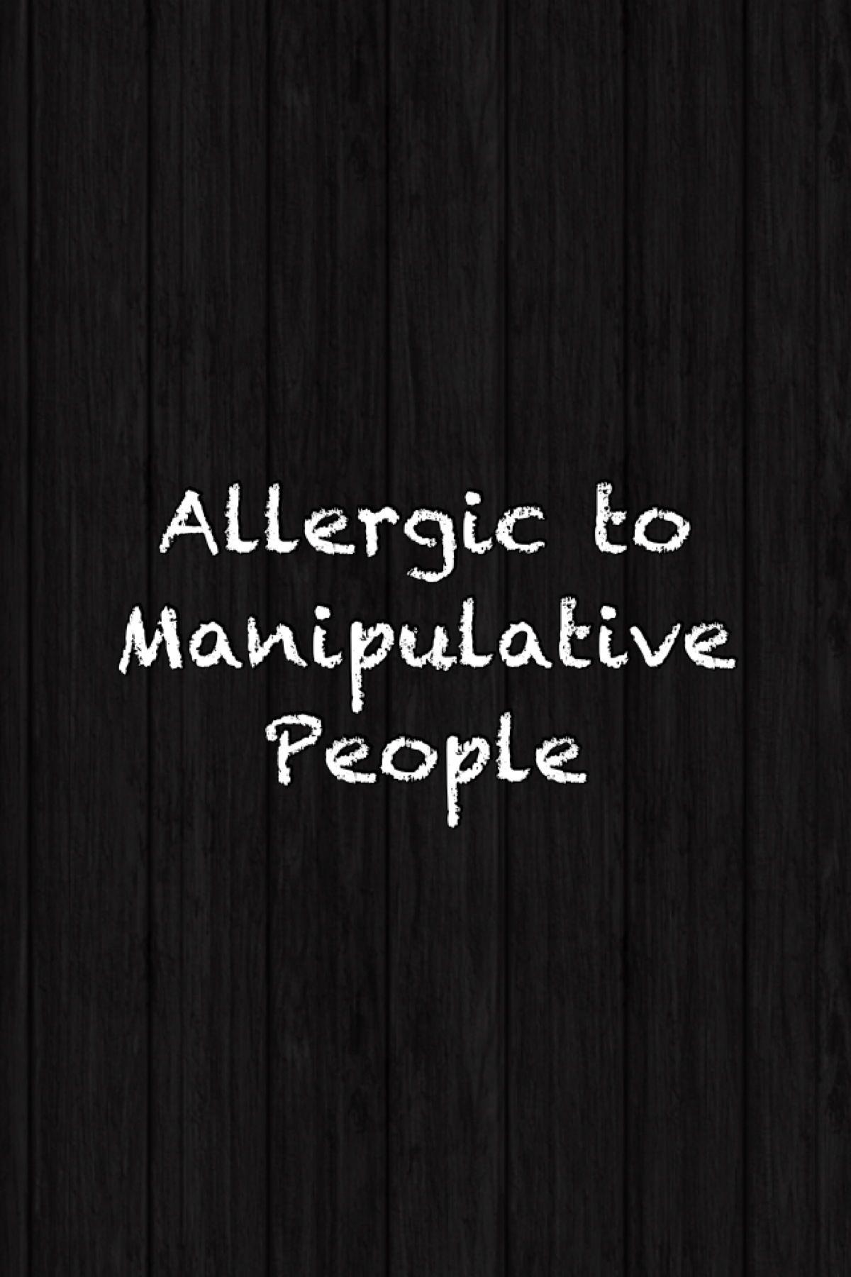 Manipulative People Make Me Sick Manipulative People Quotes Manipulative People People Quotes
