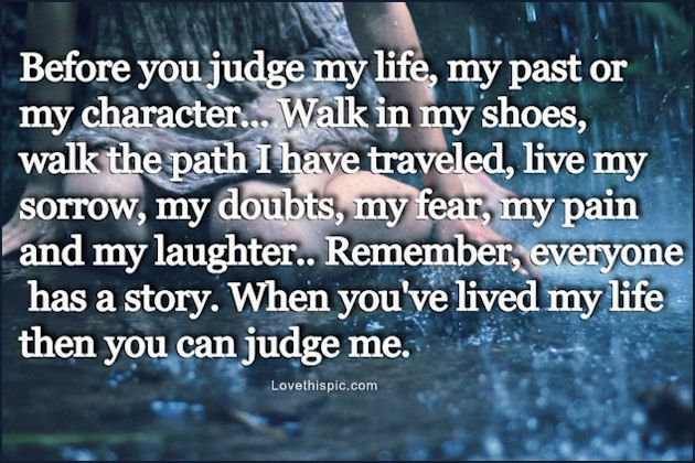 Before You Judge Someone Work Quotes Inspirational Judgement Quotes Before You Judge Me