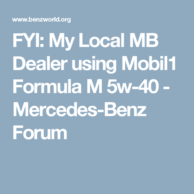 Fyi my local mb dealer using mobil1 formula m 5w 40 mercedes benz hello i am about to do my first diy oil change on our 2008 engine code 272 and was positive that it only called for syn oil and also solutioingenieria Gallery