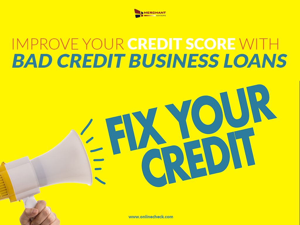 Improve Your Credit Score With Bad Credit Business Loans Business Loans Bad Credit Improve Your Credit Score