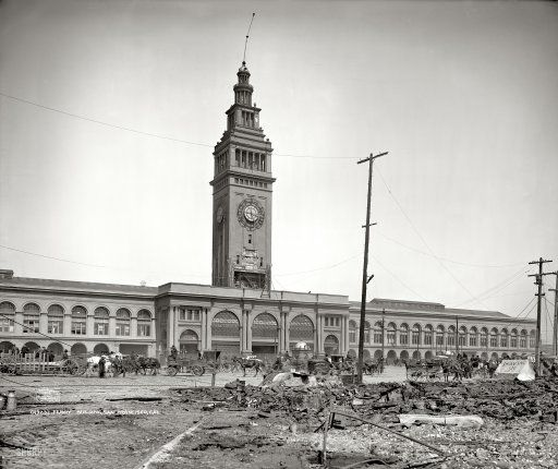 Ferry Building, San Francisco, 1906, after the earthquake and fire.