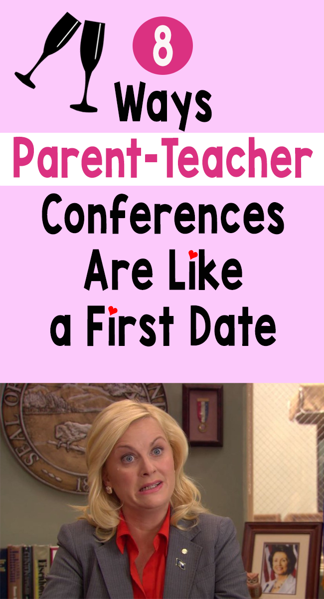 8 Ways Parent Teacher Conferences Are Like A First Date Parents As Teachers Parent Teacher Conferences Teacher Conferences
