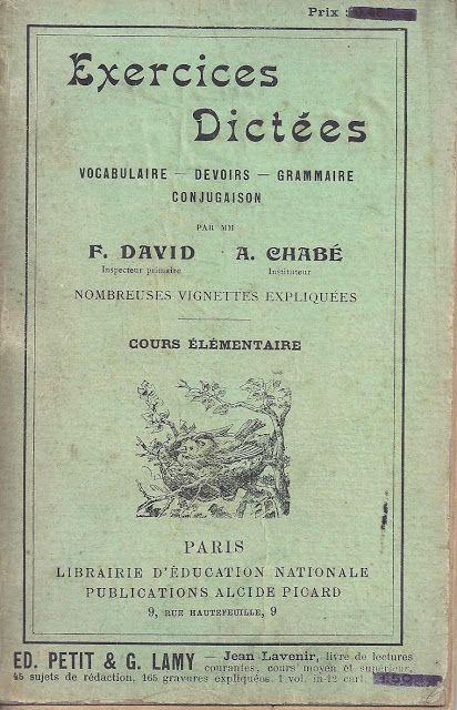 David Chabe Exercices Dictees Ce Vocabulaire Devoirs Grammaire Conjugaison Vers 1910 Grammaire Apprendre Le Francais Oral Dictee Ce2