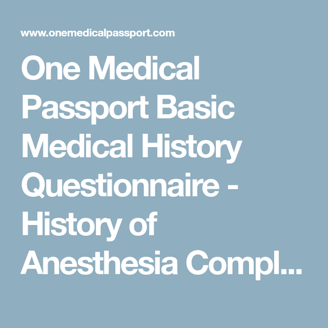 One Medical Passport Basic Medical History Questionnaire History Of Anesthesia Complications Medical History Medical Basic
