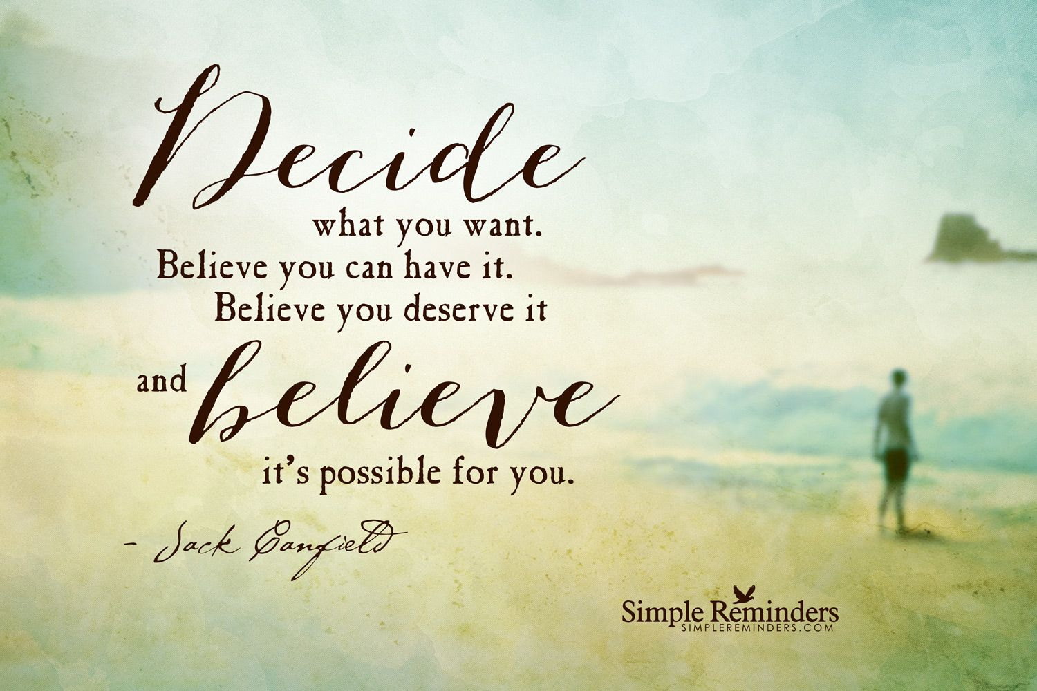 Decide What You Want By Jack Canfield Inspirational Quotes Simple Reminders Inspirational Thoughts
