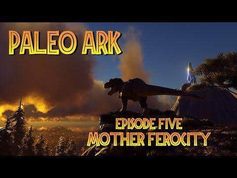 PALEO ARK Episode 5: Mother Ferocity [An ARK Documentary] - YouTube