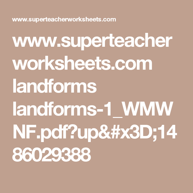 Superteacherworksheets Landforms Landforms 1wmwnfpdfup