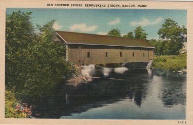 Vintage Bangor Maine Postcard, Covered Bridge Over Kenduskeag Stream c.1939 near our house 1961