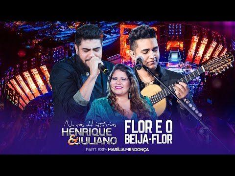 Flor E O Beija Flor Ao Vivo Feat Mar Lia Mendon A Henrique Juliano