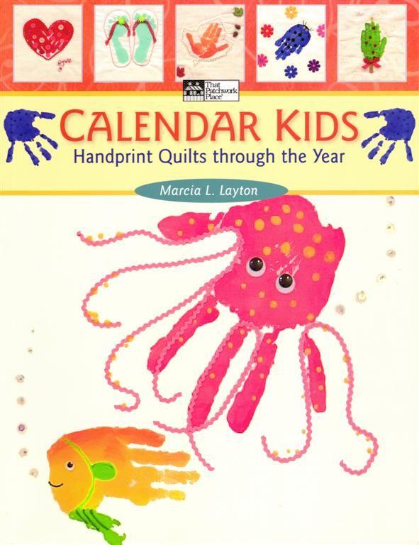 Marcia Layton, Calendar Kids. This book has fun ideas for handprint artwork.