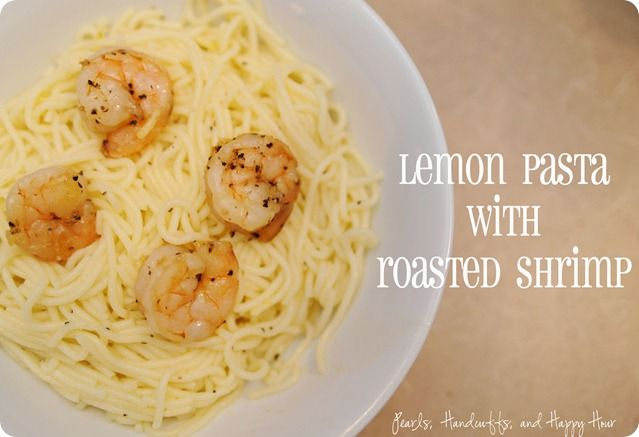 Lemon Pasta With Roasted Shrimp This Would Be So Healthy