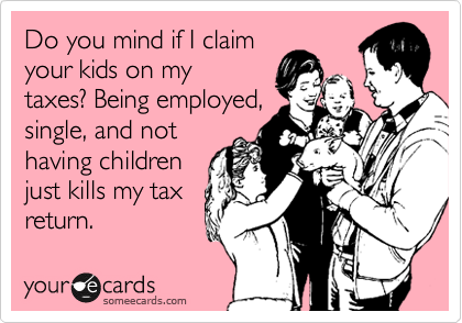 Do+you+mind+if+I+claim+your+kids+on+my+taxes?+Being+employed,+ ...