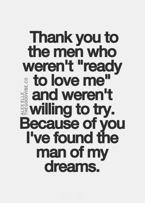 Thank You To The Men Who Werent Ready To Love Me And Werent