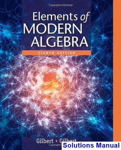elements of modern algebra 7th edition solutions manual