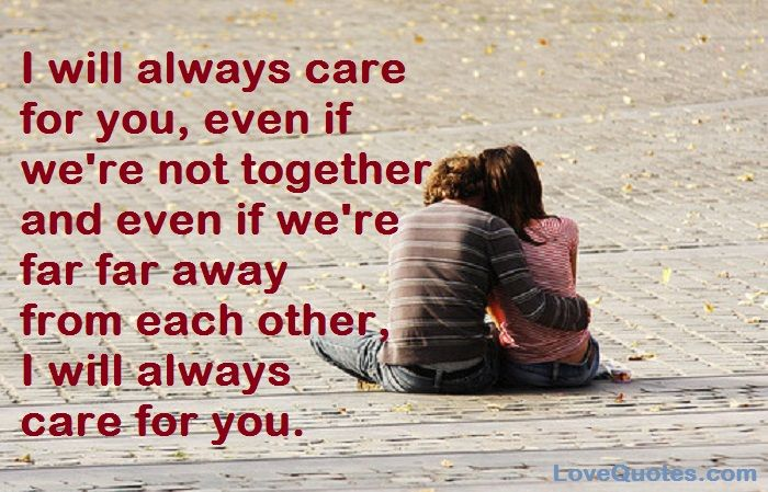 I Will Always Care For You Love Quotes Love Yourself Quotes Care