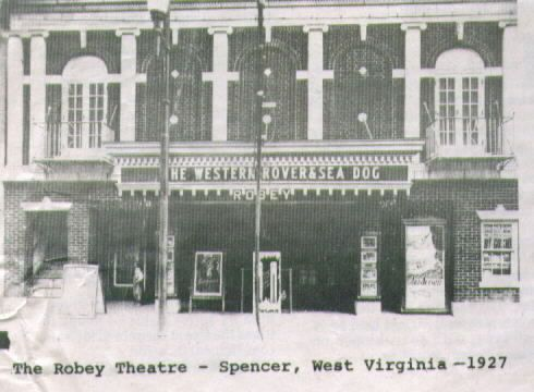 Robey Theatre Spencer Wv 1927 In 1908 The Began Exhibiting Motion Pictures