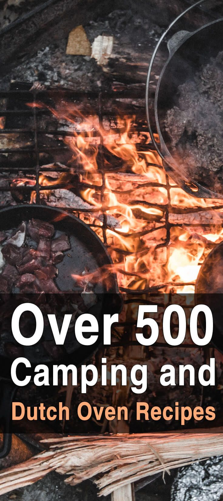 Over 500 Camping and Dutch Oven Recipes #thegreatoutdoors