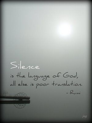 silence is the language of god
