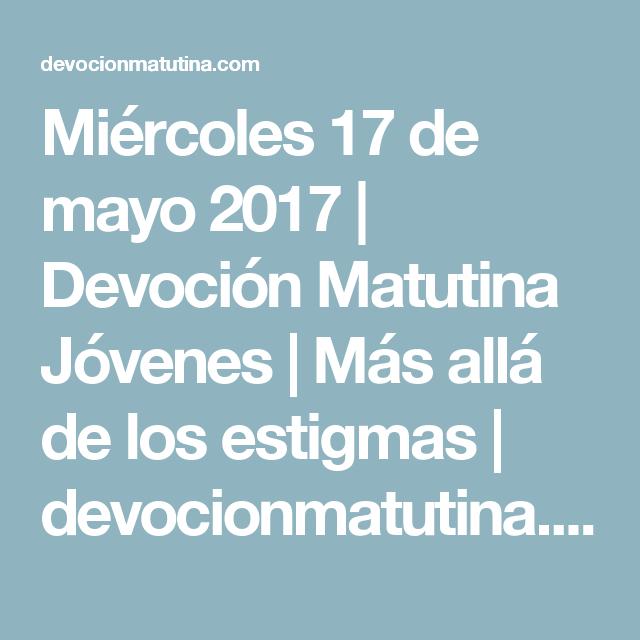 Miércoles 17 de mayo 2017 | Devoción Matutina Jóvenes | Más allá de los estigmas | devocionmatutina.com