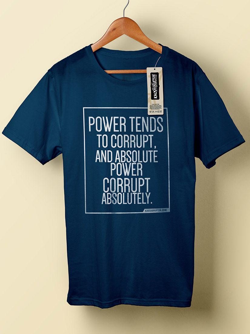 Desain t shirt jkt48 - Power Tends To Corrupt