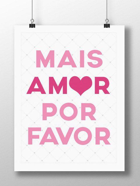 Mais Amor Por Favor Frases Pinterest Amor And Frases