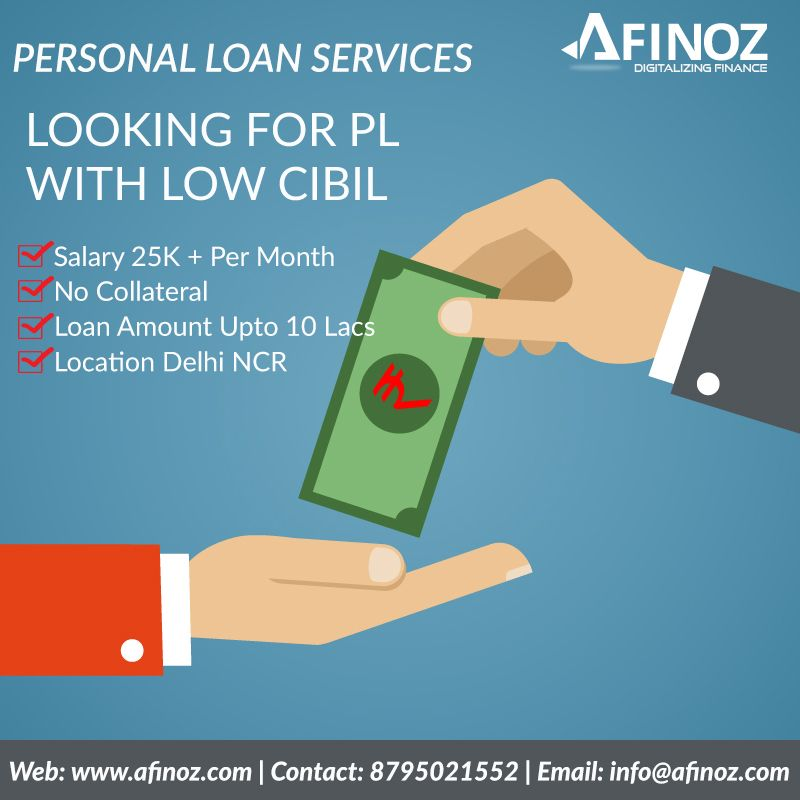 Looking For Personal Loan Having Low Cibil Score Bad Credit History No Worries Make Every Moment Special Wit Personal Loans Business Loans Collateral Loans