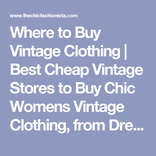 Where to Buy Vintage Clothing | Best Cheap Vintage Stores to Buy ...