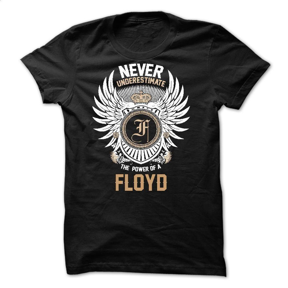 Never Underestimate The Power of a FLOYD T Shirt, Hoodie, Sweatshirts - design a shirt #teeshirt #T-Shirts